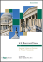 U.S. Government Privacy: Essential Policies and Practices for Privacy Professionals